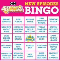 Dad, Memes, and Diamond: CNNEW EPISODES  PINK  GARNET  UNFUSES  NEW  FUSION  MEAN DIAMOND DIAMOND  REVEAL  KEVIN IS  STEVEN  A FIGHT NEW LOOK EARTH POWERS  SOMEONEPINING  NEW INFO JASPER IS SOMEONE TOPAZ  ABOUT BACK FOR GETS A COMES TO GETS NEW  ROSE  LARS  HOMEBONGO SPACECRIESHEARTS  COMES BINGO FREE S  FLASHBACK ONION  ACTS  LAPIS ISSTEVONNIE SOMEONE  APPEARS MOVES  AWAY  EPISODE  SAD  ONIONY  GREG MYSTERY  CORRUPTED RONALDO  GEMS GET WAS RIGHT  NEW  GIRL  SONG MAKES A  HEALED ALL ALONG  DAD JOKE APPEARS How many bingos will you get? 👀 Watch the NEW Steven Universe episodes tomorrow at 6P EST on the CN App for FREE! No login required! 🎉 StevenUniverse StevenBomb . . . . . CNApp NewSteven StevenUniverseBingo SU