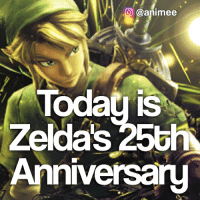 Anime, Facts, and Memes: CO @animee  Today is  Zeldas 25th  Anniversary QOTD: Did you ever play Zelda? | Follow @animee for Anime Facts | 🔥