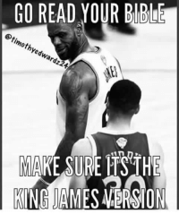 LeBron James: CO READ YOUR BIBLE  Ved  MAKE SURE ITSTHE  KING LeBron James