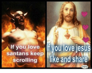 Jesus, Love, and Terrible Facebook: co  santans keepyou love jesus  like and share  scrolling  piZap  com Scroll for Santans