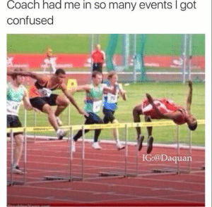 Confused, Daquan, and Lol: Coach had me in so many events I got  confused  IG:@Daquan Lol track humor