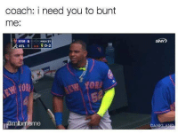 Mlb, Coach, and Atl: coach: i need you to bunt  me  NYM 6  PITCH 31  g 0-2  ATL 1  omalbmeme  DANKLAND