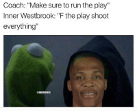 """Russell Westbrook be like... #Thunder Nation: Coach: """"Make sure to run the play""""  Inner Westbrook: """"F the play shoot  everything""""  @NBAMEMES Russell Westbrook be like... #Thunder Nation"""
