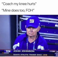 "Foh, Giants, and Cigarette: ""Coach my knee hurts""  ""Mine does too, FOH""  ly  Vi  U JOHN JOHNSON  GIANTS ATHLETIC TRAINER SINCE 1948 😂😂😂 probably gives you Whiskey and a cigarette for everything. https://t.co/ItN9USD2ZU"