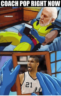 Nba, Pop, and Gregg Popovich: COACH POP RIGHT NOW  @NBAMEMES  21 Gregg Popovich missing Timmy!