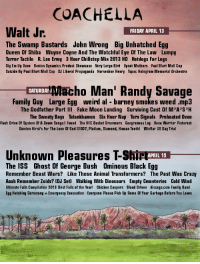 grimelords: grimelords:  It's fake Coachella poster season!  since nobody's posted a funny fake coachella poster yet I'm reblogging my own from 2013 : COACHELLA  Walt Jr  FRIDAY APRIL 13  The Swamp Bastards John Wrong Big Unhatched Egg  Queen Of Shiba Wayne Coyne And The Watchful Eye Of The Law Lumpy  Terror Tactile R. Lee Ermy 3 Hour Chillstep Mix 2013 HD Hotdogs For Legs  Dig Em Up Dave Boston Dynamics Product Showcase Very Large Bird Upset Mothers Paul Blart Mall Cop  Suicide By Paul Blart Mall Cop DJ Liberal Propaganda Horseshoe Henry Tupac Hologram Memorial Orchestra  Sacho Man' Randy Savage  SATURDAY  Family uy Large Egg weird al barney smokes weed .mp3  The Godfather Part III Fake Moon Landing Surviving Cast Of M*A S H  The Sweaty Boys Tutankhamun Six Hour Nap Turn Signals Preheated Oven  Flash Drive Of System Of A Down Songsl Found The KFC Bucket Drummers Gangrenous Leg Xena Warrior Pinterest  Damien Hirst's For The Love Of God (2007, Platium, Diamond, Human Teeth)  WinRar 30 Day Trial  Unknown Pleasures T-Shi ARIL  The ISS Ghost Of George Bush Ominous Black Egg  Remember Beast Wars? Like Those Animal Transformers? The Past Was Crazy  Aaah Remember Zoids? (DJ Set) Walking With Dinosaurs Empty Cemeteries Cold Wind  Ultimate Fails Compilation 2013 Best Fails of the Year! Chicken Coopers Blood Driven discogs.com Family Band  Egg Hatching Ceremony + Emergency Evacuation Everyone Please Pick Up Some Of Your Garbage Before You Leave grimelords: grimelords:  It's fake Coachella poster season!  since nobody's posted a funny fake coachella poster yet I'm reblogging my own from 2013