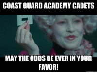 may the odds be ever in your favor: COAST GUARD ACADEMY CADETS  MAY THE ODDS BE EVER IN YOUR  FAVOR!  quick merme com