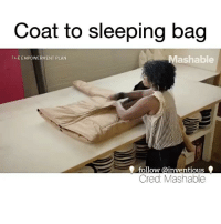 Homeless, Memes, and 🤖: Coat to sleeping bag  ashable  THE EMPOWERMENT PLAN  follow  inventious  Cred Mashable Love this 🙏❤️ homelessness humanityfirst