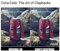 Coca-Cola, Friends, and Memes: Coca-Cola: The Art of Clapbacks  We wish you a scary Hallo  Everybody wants to be a  ep  oca  pepsi  ORIGINALAD  COKES RESPONSE Dm this to 5 savage friends!