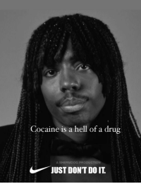 : Cocaine is a hell of a drug  A SHERMDOG PRODUCTION  JUST DONT DO IT