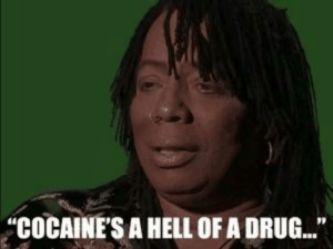 """Mrw, Time, and Hell: """"COCAINE'S A HELL OF A DRUG..."""" MRW I see the musical """"CATS"""" for the first time"""