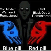 Red. Comment what you would choose! Follow for more 🔸@speed.cola ________________________________________ Credit: @ _________________________________________ CodMeme Meme BlackOps2 Funny BlackOps3 Xbox infinitewarfare Gaming Gamer lol CallOfDuty Codmemes Cod4 Game VideoGames Xbox Memes CallofDuty Mw3 like4like Faze Xbox360 Ps4 XboxOne like Ps3 instalike Video Cod Mw2 Bo3: Cod  Cod Modern  Warfare 2  Black Ops 2  Remastered  Remastered  @Speed cota  Blue pill  Red pill Red. Comment what you would choose! Follow for more 🔸@speed.cola ________________________________________ Credit: @ _________________________________________ CodMeme Meme BlackOps2 Funny BlackOps3 Xbox infinitewarfare Gaming Gamer lol CallOfDuty Codmemes Cod4 Game VideoGames Xbox Memes CallofDuty Mw3 like4like Faze Xbox360 Ps4 XboxOne like Ps3 instalike Video Cod Mw2 Bo3