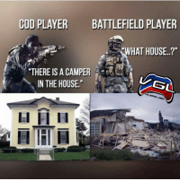 "• 😂why I love battlefield😂 😋TAG A FRIEND who can relate😋: COD PLAYE  BATTLEFIELD PLAYER  WHAT HOUSE..?""  THERE IS A CAMPE  IN THE HOUSE. • 😂why I love battlefield😂 😋TAG A FRIEND who can relate😋"