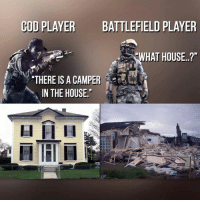 "#rekt: COD PLAYER  BATTLEFIELD PLAYER  WHAT HOUSE..?""  ""THERE IS A CAMPER  IN THE HOUSE.  lul IRI H #rekt"