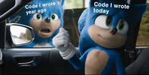 What was I thinking?: Code I wrote 1  year ago  Code I wrote  today What was I thinking?
