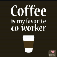 That it is! #Coffee #CantLiveWithoutIt #CoffeeIsMyDrug #NeedItToSurvive #MorningJava #Thursday: Coffee  is my favorite  co-worker  COFFEE That it is! #Coffee #CantLiveWithoutIt #CoffeeIsMyDrug #NeedItToSurvive #MorningJava #Thursday