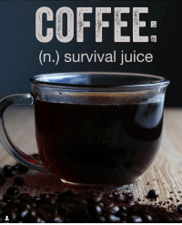 Juice, Black, and Coffee: COFFEE  (n.) survival juice BLACK RIFLE COFFEE - coffee, the only way to get through the morning! www.blackriflecoffee.com #BlackRifleCoffee #BlackCoffee #CoffeeMemes