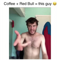 Memes, Red Bull, and Coffee: Coffee + Red Bull = this guy Haha slow down 😂 Credit: @casey_frey_