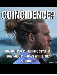 Funny Conservative Memes: COINCIDENCE  THIS HAIRCUT COMES INTO STYLE AND  NOW NOBODY KNOWS WHERE THEY  SHOULD PEE  mematic net
