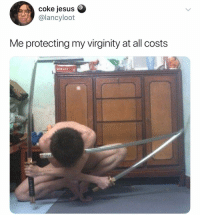 Jesus, Girl Memes, and Virginity: coke jesus e  @lancyloot  8  Me protecting my virginity at all costs hey sister