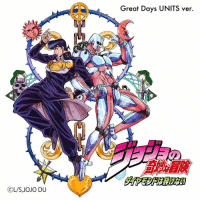 The 「Great Days -Units Ver.-」 is out. Download Link (2 Tracks, 16.3MB, 266kbps): https://www.mediafire.com/folder/9sgni51ho2obe/Great_Days_Units_Ver._-_Single  Source: https://www.reddit.com/r/StardustCrusaders/comments/5jymwx/does_someone_have_a_link_to_the_new_great_days/dbk187x/: COL/S, JOJO DU  r1  Great Days UNITS ver. The 「Great Days -Units Ver.-」 is out. Download Link (2 Tracks, 16.3MB, 266kbps): https://www.mediafire.com/folder/9sgni51ho2obe/Great_Days_Units_Ver._-_Single  Source: https://www.reddit.com/r/StardustCrusaders/comments/5jymwx/does_someone_have_a_link_to_the_new_great_days/dbk187x/