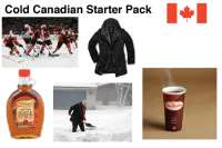 for all of you looking to move to the great north: Cold Canadian Starter Pack  Roland  100 PURE  MAPLE for all of you looking to move to the great north