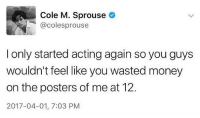 Fobs making music again and I'm so excited April has been a god month got me. Paramore made a new song, gotham is coming back and fob is making music Jsjfjdj: Cole M. Sprouse  @cole sprouse  I only started acting again so you guys  wouldn't feel like you wasted money  on the posters of me at 12.  2017-04-01, 7:03 PM Fobs making music again and I'm so excited April has been a god month got me. Paramore made a new song, gotham is coming back and fob is making music Jsjfjdj