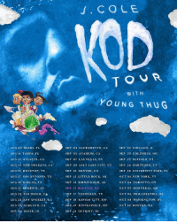 J.Cole announces his KOD tour with Young Thug! 😳🔥💯 @JColeNC @YoungThug https://t.co/15y4bXDQKt: .COLE  TOUR  WITH  YOUNG THUG  SEP 04 SACRAMENTO, CA  SEP 05 ANAHEIM, CA  SEP 07 LAS VEGAS, NV  SEP 08 SALT LAKE CITY, UT  SEP 10 DENVER, CO  SEP 12 LITTLE ROCK, AR  SEP 13 BIRMINGHAM, AL  SEP 15 RALEIGH, NC  SEP 22 CHICAGO, IL  SEP 23 COLUMBUS, OH  SEP 25 BUFFALO, NY  SEP 26 HARTFORD, CT  SEP 28 UNIVERSITY PARK, PA  OCT 01 NEW YORK, NY  OCT 04 TORONTO, ON  OCT 05 MONTREAL, QB  OCT 06 PHILADELPHIA, PA  OCT 08 WASHINGTON, DC  OCT 10 BOSTON, MA  ..AUG 09 MIAMI, FL  AUG 11 TAMPA, FL  AUG 12 ATLANTA, GA  AUG 14 NEW ORLEANS, LA  AUGİS ,HOUSTON, TX  AUG 17 SAN ANTONIO, TX  AUG 18 DALLAS, TX  AUG 21:PHOENIX, AZ  AUG 22, SAN DIEGO, C  SEP 17 NASHVILLE, TN  SEP 18 KANSAS CITY, MO  SEP. 19 MIN NEA POLIS, MN  SEP 21 DETROIT, MI  AUG 24,05 ANGELE CAEP T8 KANSAS GIFTY, M O  AUG 2  OAKLAND, CA  SEP, 02-BOISE, ID J.Cole announces his KOD tour with Young Thug! 😳🔥💯 @JColeNC @YoungThug https://t.co/15y4bXDQKt