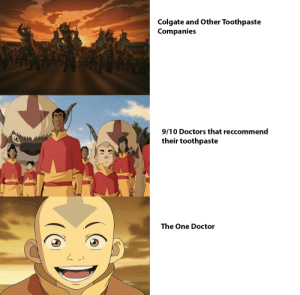 Doctor, Memes, and Avatar: Colgate and Other Toothpaste  Companies  9/10 Doctors that reccommend  their toothpaste  The One Doctor AVATAR Memes Are On The RISE! Invest QUICK