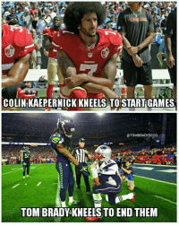 the difference between Colin Kaepernick and Tom Brady: COLIN KAEPERNICK KNEELS TO START GAMES  OTOMBRADYSEGO  TOMBRADYKNEELS TO END THEM the difference between Colin Kaepernick and Tom Brady