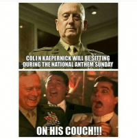 America, Colin Kaepernick, and Guns: COLIN KAEPERNICK WILL BESITTING  DURING THE NATIONALANTHEM SUNDAY  ON HIS COUCH!!! Lol . . . . Conservative America SupportOurTroops American Gun Constitution Politics TrumpTrain President Jobs Capitalism Military MikePence TeaParty Republican Mattis TrumpPence Guns AmericaFirst USA Political DonaldTrump Freedom Liberty Veteran Patriot Prolife Government PresidentTrump Partners @conservative_panda @reasonoveremotion @conservative.american @too_savage_for_democrats @conservative.nation1776 @keepamerica.usa -------------------- Contact me ●Email- RaisedRightAlwaysRight@gmail.com ●KIK- @Raised_Right_ ●Send me letters! Raised Right, 5753 Hwy 85 North, 2486 Crestview, Fl 32536 (Business address, i do not live in Crestview)