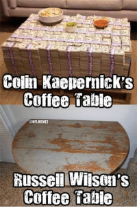 Colin Kaepernick vs. Russell Wilson's Coffee Table!  Like Us NFL Memes!  Credit: Niner Gang: Colin Kaepernick's  Coffee table  NFLMEMEZ  Russell Wilson  Coffee Colin Kaepernick vs. Russell Wilson's Coffee Table!  Like Us NFL Memes!  Credit: Niner Gang