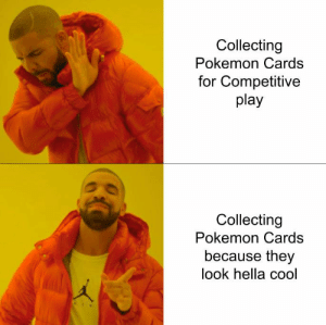 Does anyone know how to play the TCG?: Collecting  Pokemon Cards  for Competitive  play  Collecting  Pokemon Cards  because they  look hella cool Does anyone know how to play the TCG?