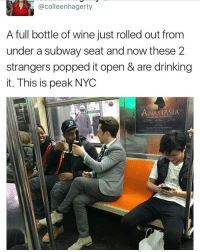 Drinking, Subway, and Wine: @colleenhagerty  A full bottle of wine just rolled out from  under a subway seat and now these 2  strangers popped it open & are drinking  it. This is peak NYC  NASTASIA  , rym..+ ธ.gc. M.,.b 25