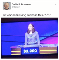 """Fucking, Jesus, and Kendall Jenner: Collin P. Donovan  @Donziff  Yo whose fucking mans is this?????  $2,200 """"I follow @kalesalad and u should too"""" - Kendall Jenner and Jesus"""
