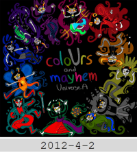 calendarstuck:  2018-04-02Today it has been six years since the release of coloUrs and mayhem: Universe A, the Alternia-troll-themed official fan contest albumBuy or listen to coloUrs and mayhem: Universe A on Bandcamp  Wow 6 years..: Colo rs  mayhem s  niversef   2012-4-2 calendarstuck:  2018-04-02Today it has been six years since the release of coloUrs and mayhem: Universe A, the Alternia-troll-themed official fan contest albumBuy or listen to coloUrs and mayhem: Universe A on Bandcamp  Wow 6 years..