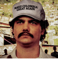Pablo pulling a Donny and trying to make a country great again. I can really see the relation between the 2. @narcos: COLOMBIA  GREAT AGAIN Pablo pulling a Donny and trying to make a country great again. I can really see the relation between the 2. @narcos