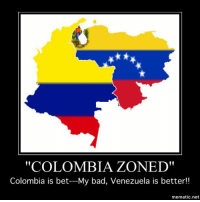 "Still remember the Colombia- zone trend from Miss Universe 2015 thing?  Here! From compañero Socialist Philippinesball: ""COLOMBIA ZONED""  Colombia is bet---My bad, Venezuela is better!!  mematic net Still remember the Colombia- zone trend from Miss Universe 2015 thing?  Here! From compañero Socialist Philippinesball"