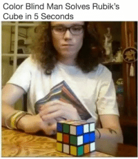 Blindes: Color Blind Man Solves Rubik's  Cube in 5 Seconds