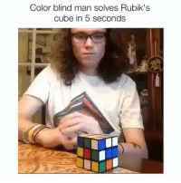 Memes, 🤖, and Cube: Color blind man solves Rubik's  cube in 5 seconds Follow my back up account guys and girl 👇👇👇👇 Just in case @itzz_twistt gets taken down .... @evil._.Kermit