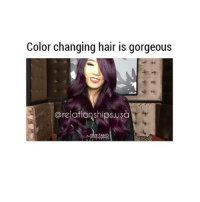 Gorgeous, Hair, and Girl Memes: Color changing hair is gorgeous  Grelationships.usa  GUY TANG I WANT NOW