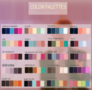 sarcasticscribbles:  Color palette challenge! Send me a character and a palette!Free to use! Reblog and don't repost, have fun! Tagging some fandoms to request from!: COLOR PALETTES  WE'RE NO STRANGERS  YOU KNOW  TO LOVE  THE RULES  A FULL COMMITMENTS  WHAT  AND  SO DO I  FROM ANY  OTHER GUYS  IM THINKING OF  YOU WOULDN'T GET THIS  NEVER GONNA  GIVE YOU UP  LET YOU DOWN  RUN AROUND  TELL YOU LIES  HURT YOU  DESERT YOu  MAKE YOU CRY sarcasticscribbles:  Color palette challenge! Send me a character and a palette!Free to use! Reblog and don't repost, have fun! Tagging some fandoms to request from!