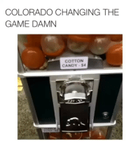 Candy, Funny, and Lmao: COLORADO CHANGING THE  GAME DAMN  COTTON  CANDY S4 Lmao