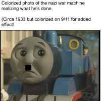 And to think he was treated like a hero for so many years.: Colorized photo of the nazi war machine  realizing what he's done.  (Circa 1933 but colorized on 9/11 for added  effect) And to think he was treated like a hero for so many years.