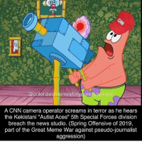 "cnn.com, Dank, and Instagram: colorizedmemesforyourenjoyment  A CNN camera operator screams in terror as he hears  the Kekistani ""Autist Aces"" 5th Special Forces division  breach the news studio. (Spring Offensive of 2019,  part of the Great Meme War against pseudo-journalist  aggression) meme Memes dank dankmemes spicy spicymemes shitpost edgy edgymemes lol isis autism filthyfrank idubbbz hitler hitlermemes holocaust holocaustmemes lmao lmfao haha vaporwave triggered communism memesdaily instagram ayylmao sarcasm columbine shrek"