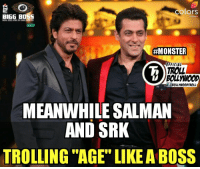 "Salman And Srk😍😉  #Monster: colors  BIGG BOSS  #MONSTER  FFICIAL  lsounwooD TROLL  MEANWHILE SALMAN  AND SRK  TROLLING ""AGE LIKEABOSS Salman And Srk😍😉  #Monster"