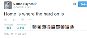 Colton Haynes: Colton Haynes  @ColtonLHaynes  Follow  Home is where the hard on is  わ2 ★  1,566 3,546  10:52 PM-14 Jun 2015  RETWEETS  FAVORITE s  51鉶疆駆忍皕諞涵