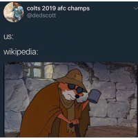 Indianapolis Colts, Memes, and Wikipedia: colts 2019 afc champs  @dedscott  us  wikipedia: lmFao u chose to be free why complain