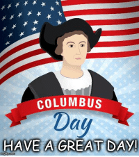 COLUMBUS  ay  HAVE A GREAT DAY!