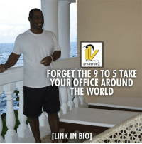 Be Like, Click, and Dad: com,  avasrue2  FORGET THE 9 TO 5 TAKE  YOUR OFFICE AROUND  THE WORLD  ILINK IN BI01 Forget 9 to 5 take your office around the world. I remember when I was a US Army recruiter and wanted to be like my dad and travel the world. Here it is 2017 I'm able to do exactly that. Learn 4 Proven Shortcuts to Grow Your Account Plus Get more Engagement with Instagram..... DISCOVER secrets to more FOLLOWERS, LIKES, Comments and How to Leverage Instagram into a ATM machine and quit your daytime job. Follow my page @vasrue2 and click in the link in the bio if you want access till way out of the 9 to 5 job.